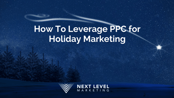 How To Leverage PPC for Holiday Marketing
